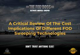 A Critical Review Of The Cost Implications Of Different FOD Sweeping Methodologies (CA)